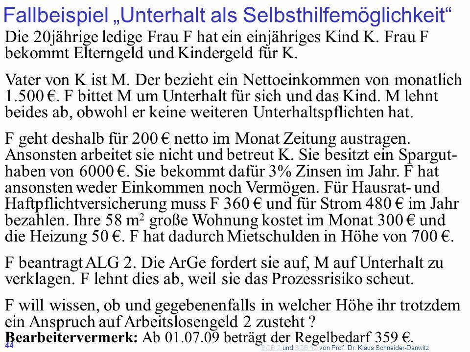 """SGB 2 SGB 2 und SGB 12 von Prof. Dr. Klaus Schneider-DanwitzSGB 12 44 Fallbeispiel """"Unterhalt als Selbsthilfemöglichkeit"""" Die 20jährige ledige Frau F"""