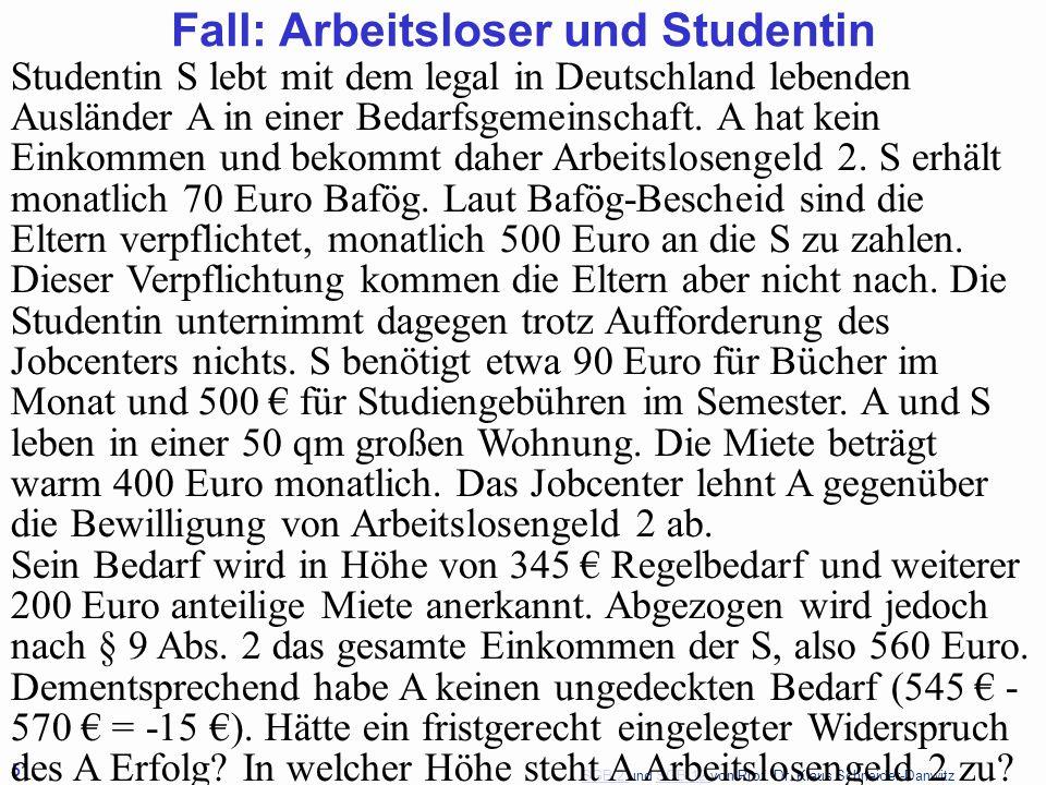 SGB 2 SGB 2 und SGB 12 von Prof. Dr. Klaus Schneider-DanwitzSGB 12 51 Studentin S lebt mit dem legal in Deutschland lebenden Ausländer A in einer Beda