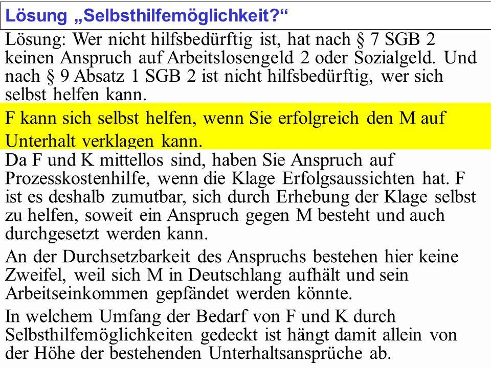"""SGB 2 SGB 2 und SGB 12 von Prof. Dr. Klaus Schneider-DanwitzSGB 12 55 Lösung """"Selbsthilfemöglichkeit?"""" Lösung: Wer nicht hilfsbedürftig ist, hat nach"""