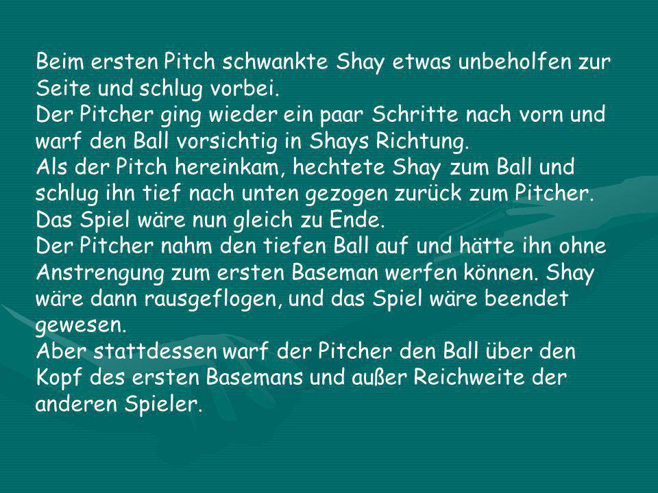 Als Shay allerdings an den Abschlagpunkt trat, merkte der Pitcher, dass die gegnerische Mannschaft in diesem Moment nicht gerade auf den Sieg aus zu s