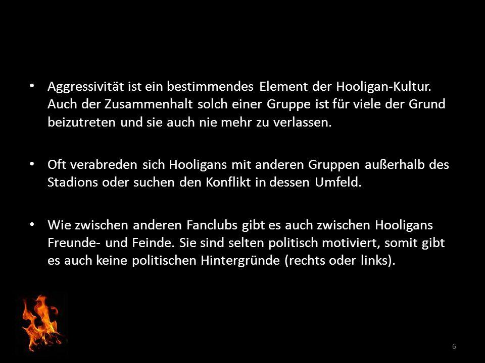 Aggressivität ist ein bestimmendes Element der Hooligan-Kultur.