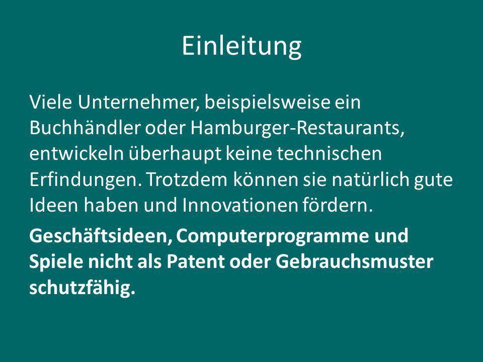 Einleitung Viele Unternehmer, beispielsweise ein Buchhändler oder Hamburger-Restaurants, entwickeln überhaupt keine technischen Erfindungen.