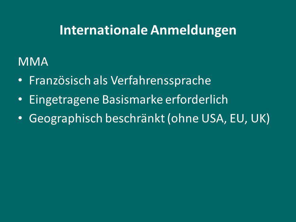 Internationale Anmeldungen MMA Französisch als Verfahrenssprache Eingetragene Basismarke erforderlich Geographisch beschränkt (ohne USA, EU, UK)
