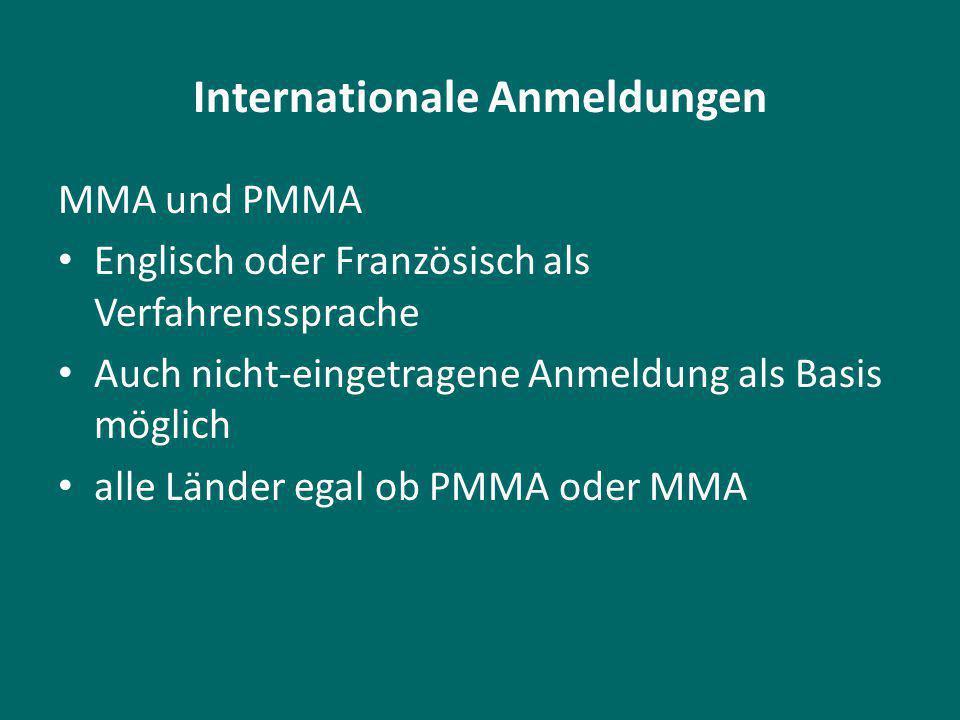 Internationale Anmeldungen MMA und PMMA Englisch oder Französisch als Verfahrenssprache Auch nicht-eingetragene Anmeldung als Basis möglich alle Länder egal ob PMMA oder MMA
