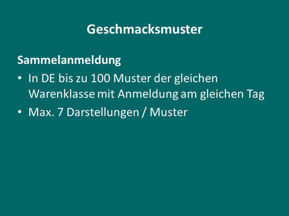 Geschmacksmuster Sammelanmeldung In DE bis zu 100 Muster der gleichen Warenklasse mit Anmeldung am gleichen Tag Max.