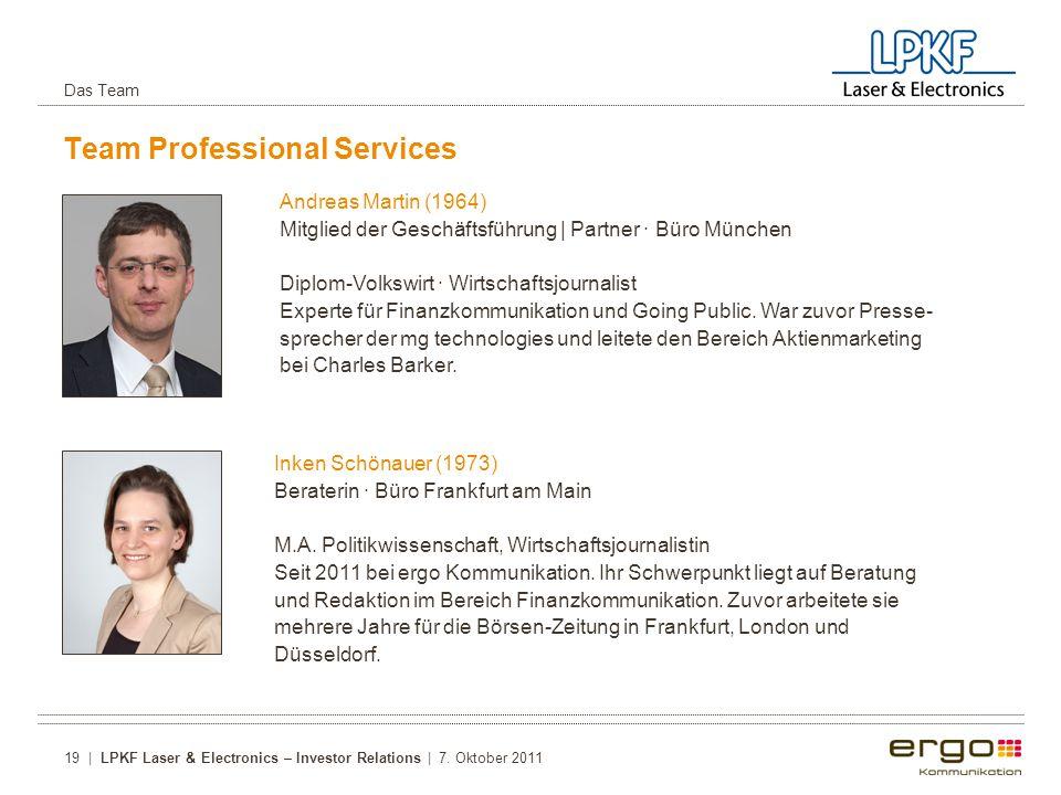 Team Professional Services Andreas Martin (1964) Mitglied der Geschäftsführung | Partner · Büro München Diplom-Volkswirt · Wirtschaftsjournalist Experte für Finanzkommunikation und Going Public.