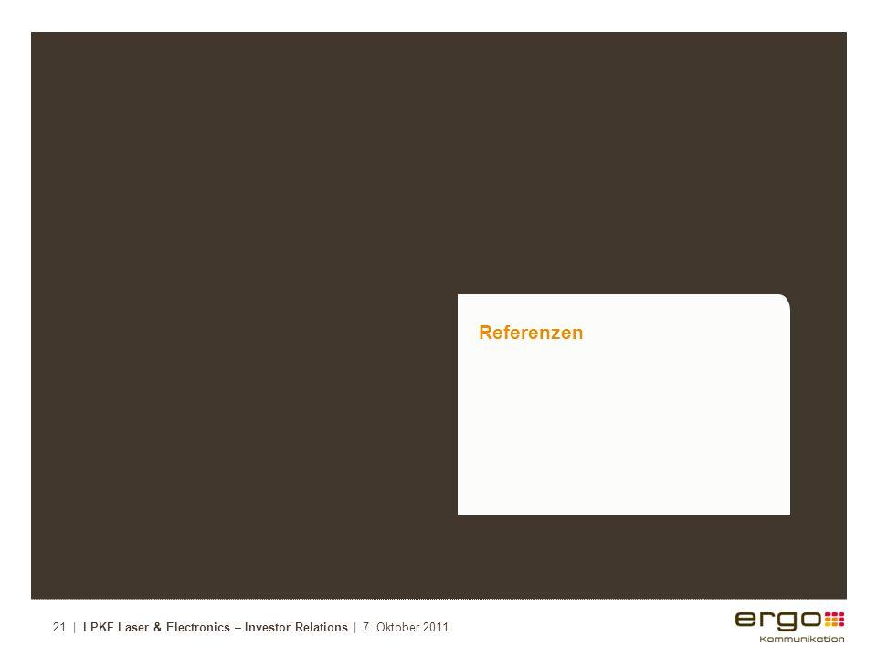 Referenzen 21 | LPKF Laser & Electronics – Investor Relations | 7. Oktober 2011