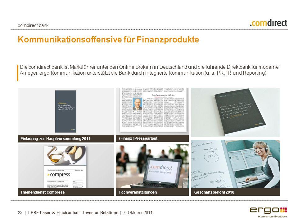 Kommunikationsoffensive für Finanzprodukte Die comdirect bank ist Marktführer unter den Online Brokern in Deutschland und die führende Direktbank für moderne Anleger.