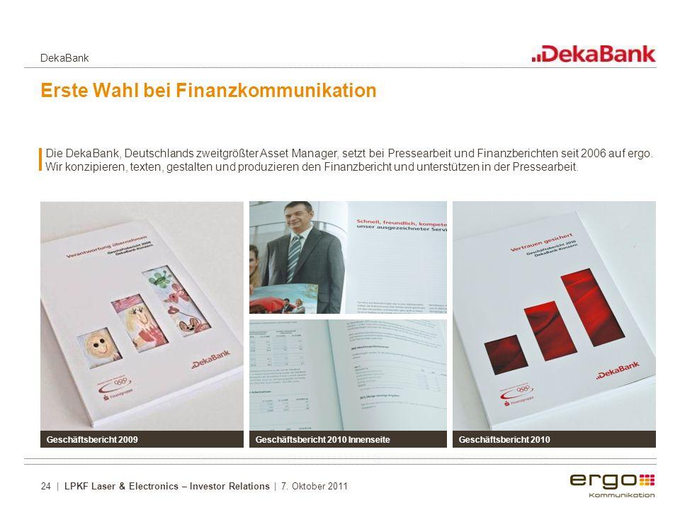 Erste Wahl bei Finanzkommunikation Die DekaBank, Deutschlands zweitgrößter Asset Manager, setzt bei Pressearbeit und Finanzberichten seit 2006 auf ergo.