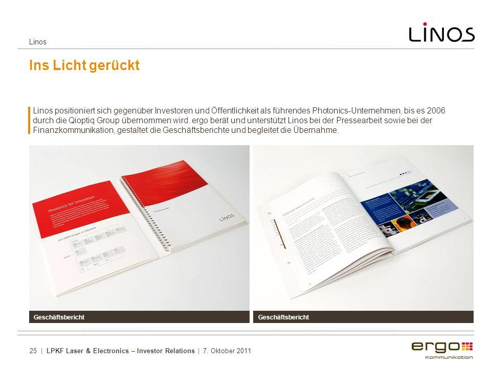 Ins Licht gerückt Linos positioniert sich gegenüber Investoren und Öffentlichkeit als führendes Photonics-Unternehmen, bis es 2006 durch die Qioptiq Group übernommen wird.