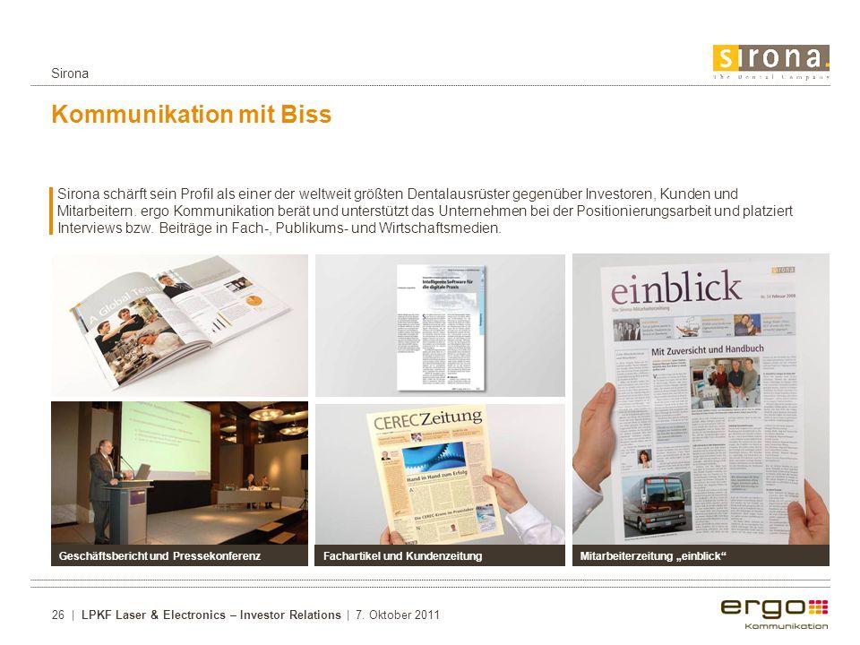 Kommunikation mit Biss Sirona schärft sein Profil als einer der weltweit größten Dentalausrüster gegenüber Investoren, Kunden und Mitarbeitern.