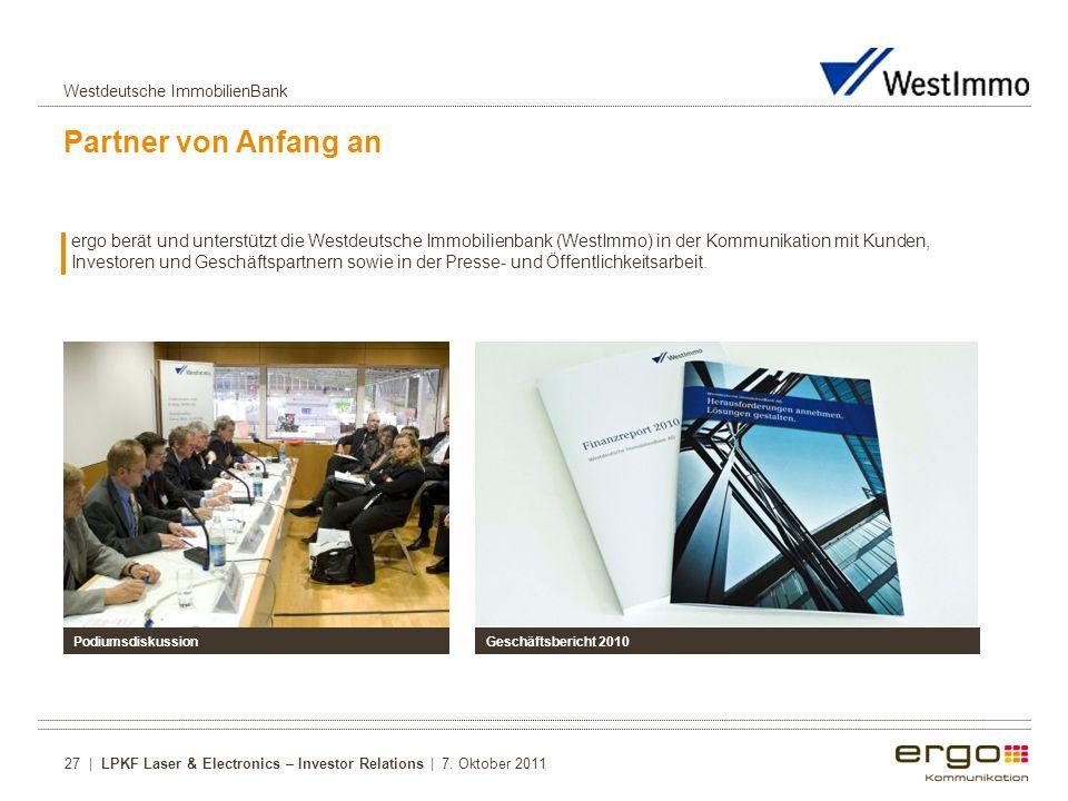 Partner von Anfang an ergo berät und unterstützt die Westdeutsche Immobilienbank (WestImmo) in der Kommunikation mit Kunden, Investoren und Geschäftspartnern sowie in der Presse- und Öffentlichkeitsarbeit.