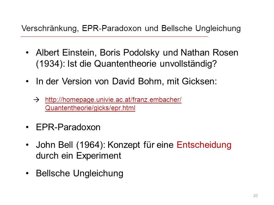 Verschränkung, EPR-Paradoxon und Bellsche Ungleichung Albert Einstein, Boris Podolsky und Nathan Rosen (1934): Ist die Quantentheorie unvollständig? I