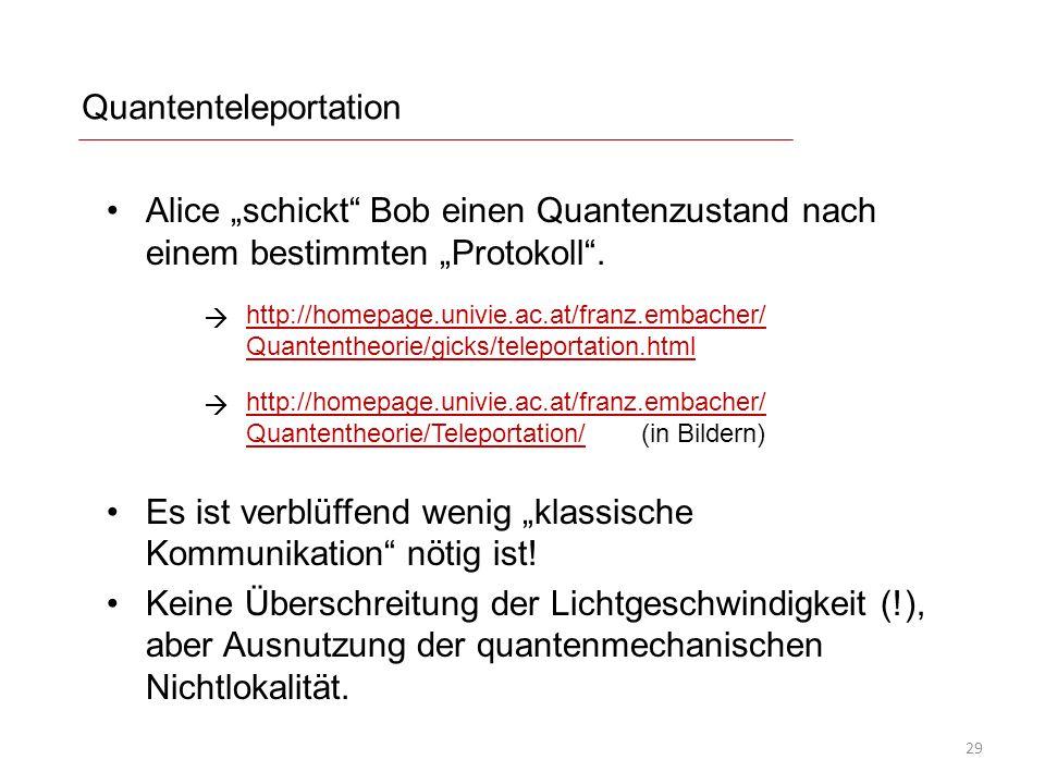 """Quantenteleportation Alice """"schickt"""" Bob einen Quantenzustand nach einem bestimmten """"Protokoll"""". Es ist verblüffend wenig """"klassische Kommunikation"""" n"""