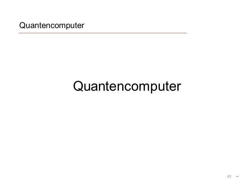 Quantencomputer 43