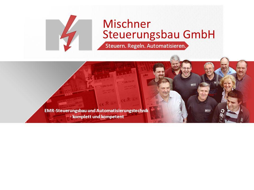 Mischner Steuerungsbau GmbH Steuern.Regeln. Automatisieren.
