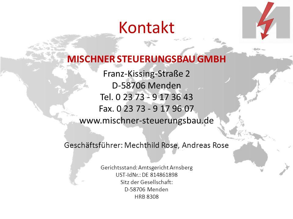Kontakt MISCHNER STEUERUNGSBAU GMBH Franz-Kissing-Straße 2 D-58706 Menden Tel.