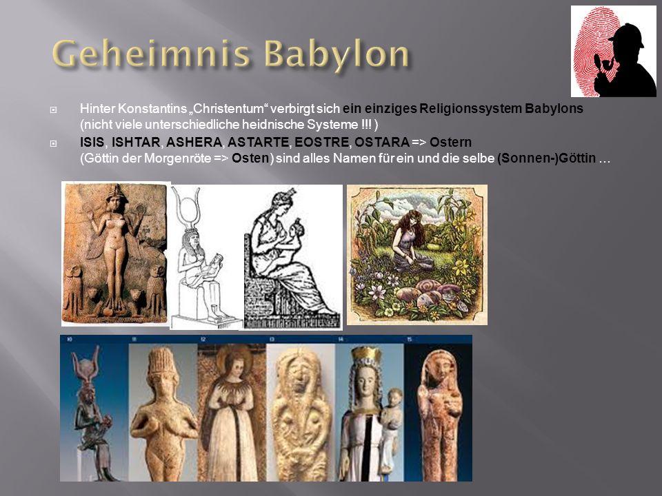 """ Hinter Konstantins """"Christentum"""" verbirgt sich ein einziges Religionssystem Babylons (nicht viele unterschiedliche heidnische Systeme !!! )  ISIS,"""