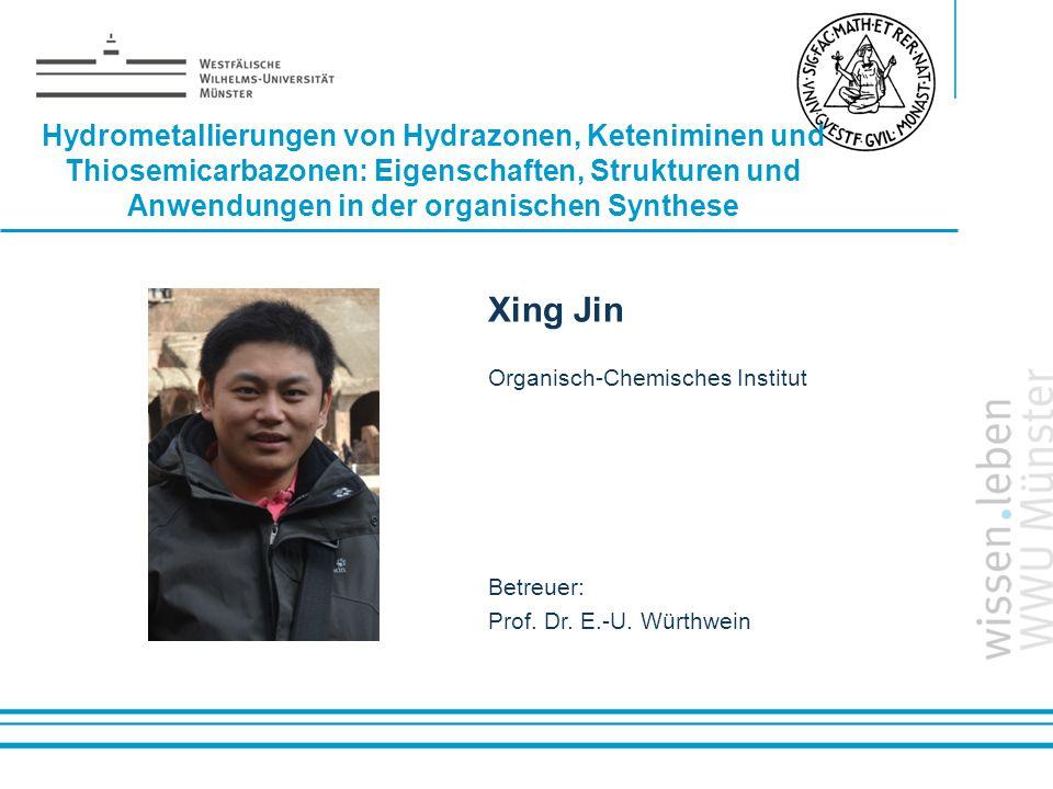 Name: der Referentin / des Referenten Hydrometallierungen von Hydrazonen, Keteniminen und Thiosemicarbazonen: Eigenschaften, Strukturen und Anwendunge