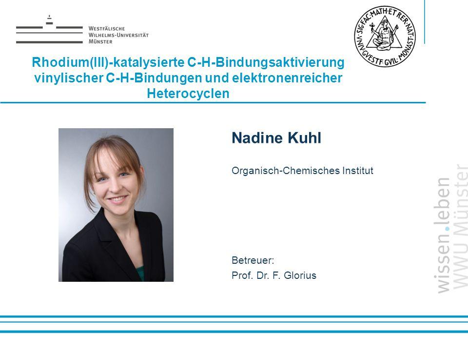 Name: der Referentin / des Referenten Rhodium(III)-katalysierte C-H-Bindungsaktivierung vinylischer C-H-Bindungen und elektronenreicher Heterocyclen N