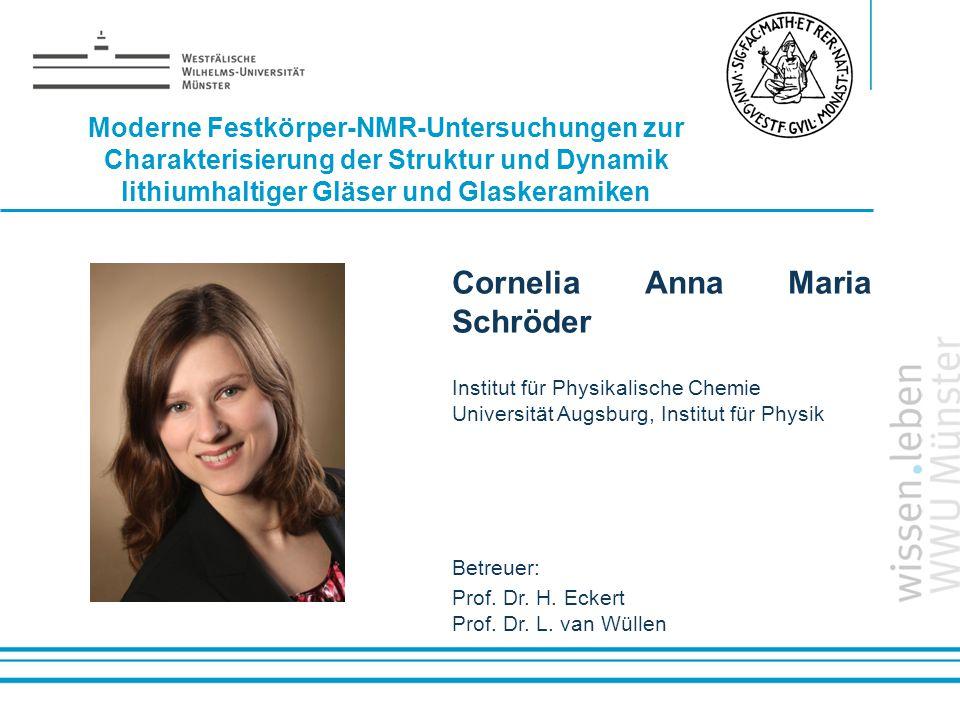 Name: der Referentin / des Referenten Moderne Festkörper-NMR-Untersuchungen zur Charakterisierung der Struktur und Dynamik lithiumhaltiger Gläser und