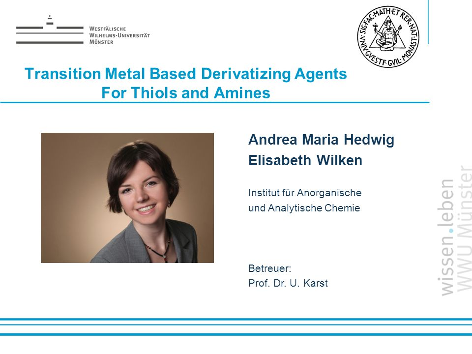 Name: der Referentin / des Referenten Transition Metal Based Derivatizing Agents For Thiols and Amines Andrea Maria Hedwig Elisabeth Wilken Institut f