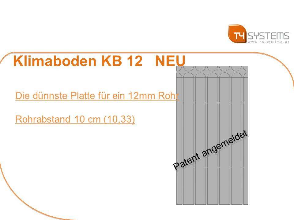 Klimaboden KB 12 NEU Patent angemeldet Die dünnste Platte für ein 12mm Rohr Rohrabstand 10 cm (10,33)