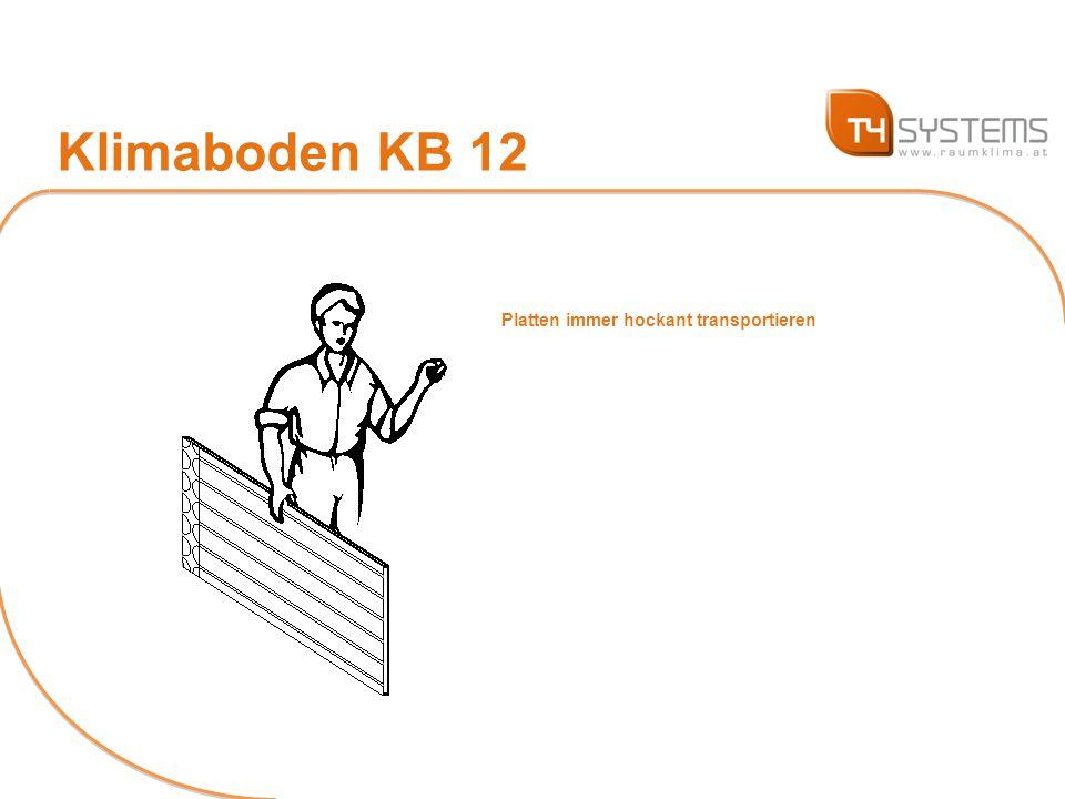Klimaboden KB 12 Platten immer hockant transportieren
