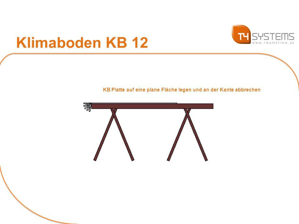 Klimaboden KB 12 KB Platte auf eine plane Fläche legen und an der Kante abbrechen