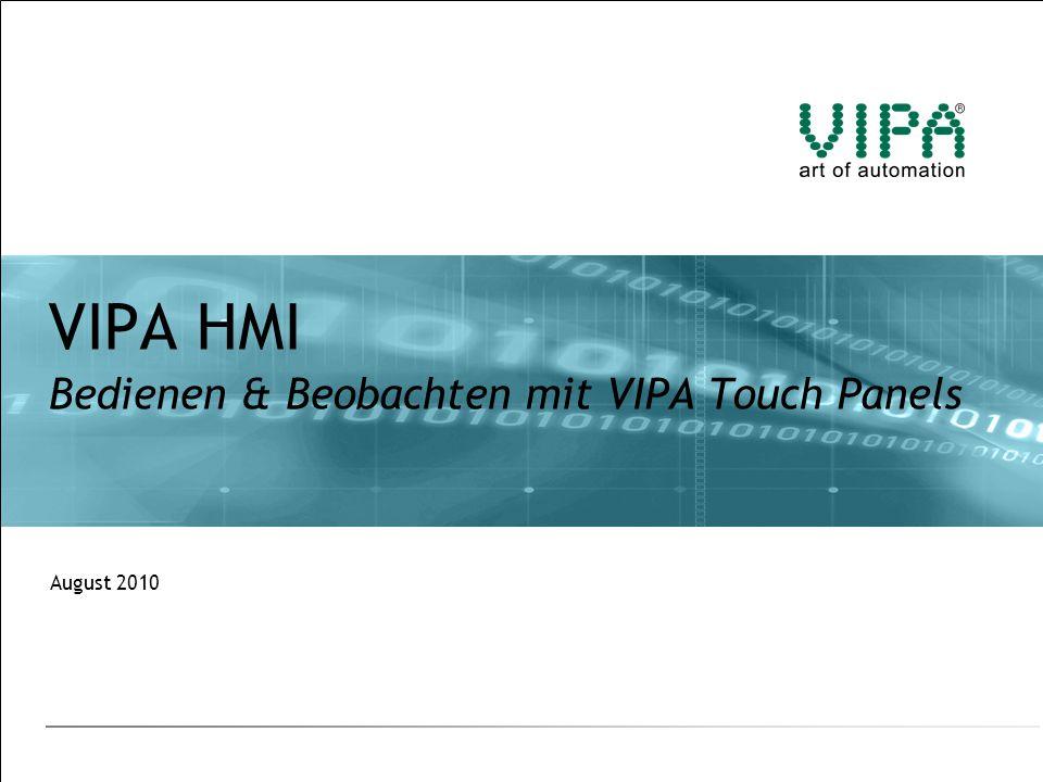 VIPA HMI  August 2010 Agenda 1.Merkmale 2.Zeilen-Displays 3.Touch Panels 4.Kundennutzen / Vorteile