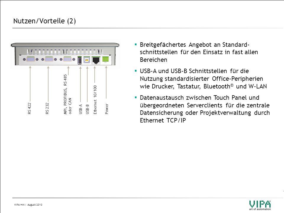 VIPA HMI| August 2010 Nutzen/Vorteile (2)  Breitgef ä chertes Angebot an Standard- schnittstellen f ü r den Einsatz in fast allen Bereichen  USB-A u