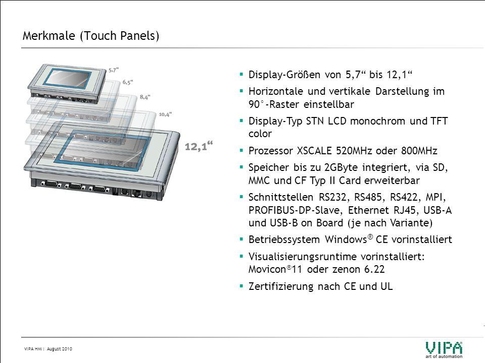 VIPA HMI  August 2010 VIPA Touch Panels Technische Daten 8,4 / 10,4 TPs 608-3B2G0TouchPanel TP608C Displaygr öß e 8,4 (170,4mm x 127,8mm, Aufl ö sung 600 x 800 bzw 800 x 600) Displaytyp TFT color (64K Farben) Hintergrundbeleuchtung (bei 25°C) 50.000 h Touchscreen resistiv Systemeigenschaften: Prozessor Xscale 800 MHz, Betriebssystem Windows CE 5.0 Pro Plus / Embedded CE 6.0, Arbeits-Speicher 128MByte, Anwender-Speicher 2048MByte, SD/MMC-Slot, Schnittstellen: MPI/PROFIBUS-DP, RS232, RS422/RS485, USB-A, USB-B, 2 x Ethernet RJ45 (switch) 608-3B2H0Touch Panel TP 608C CAN wie 608-3B2G0, abweichend Schnittstelle: CAN-Interface, RS232, RS422/RS485, USB-A, USB-B, 2 x Ethernet RJ45 (switch) 610-3B2I0 Touch Panel TP 610C wie 608-3B2G0, abweichend Displaygr öß e: 10,4 (211,2mm x 158,4mm, Aufl ö sung 600 x 800 bzw.
