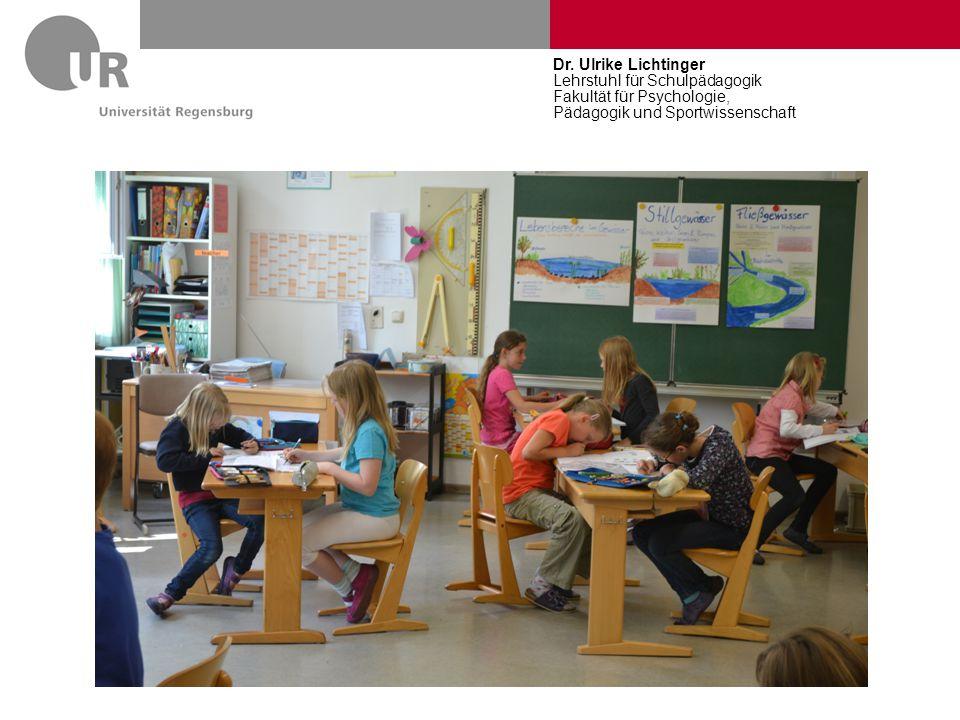 Dr. Ulrike Lichtinger Lehrstuhl für Schulpädagogik Fakultät für Psychologie, Pädagogik und Sportwissenschaft