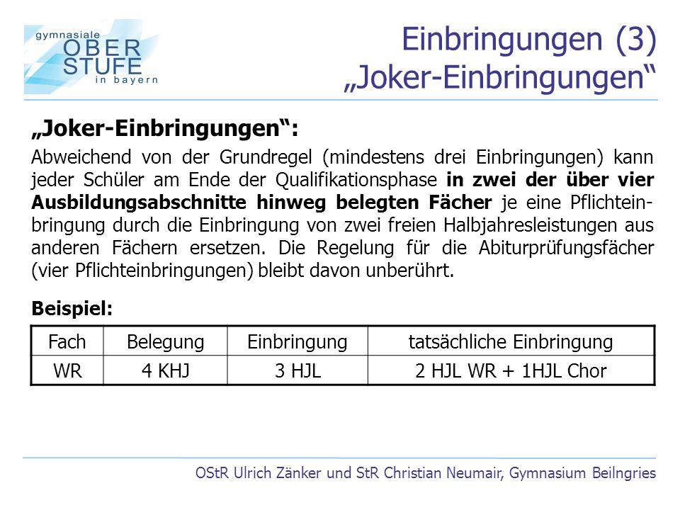 """Einbringungen (3) """"Joker-Einbringungen"""" OStR Ulrich Zänker und StR Christian Neumair, Gymnasium Beilngries """"Joker-Einbringungen"""": Abweichend von der G"""