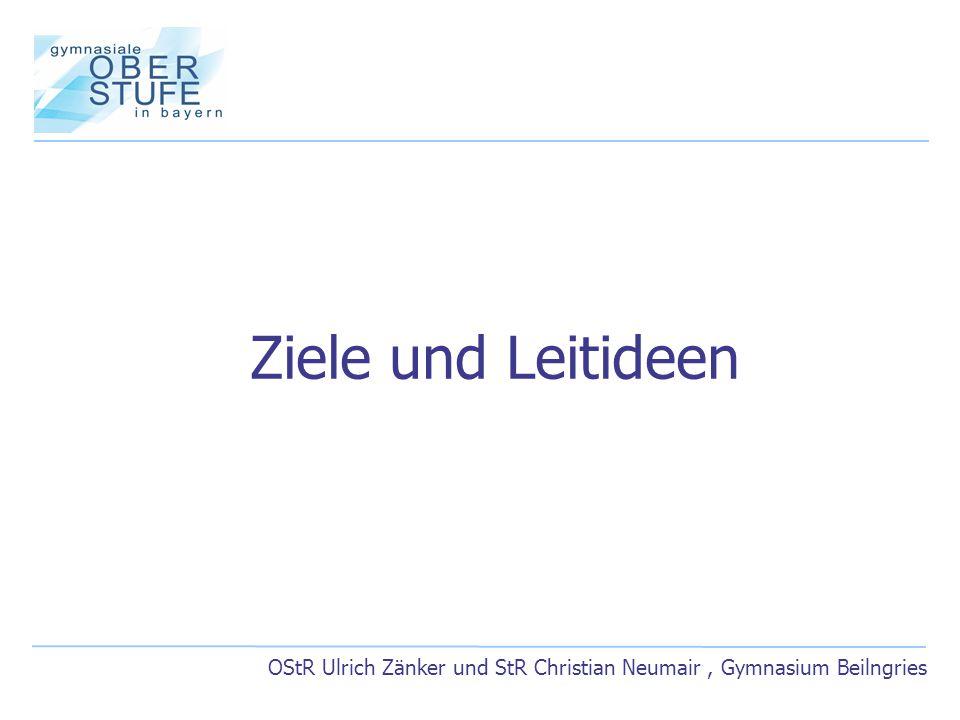 OStR Ulrich Zänker und StR Christian Neumair, Gymnasium Beilngries Ziele und Leitideen