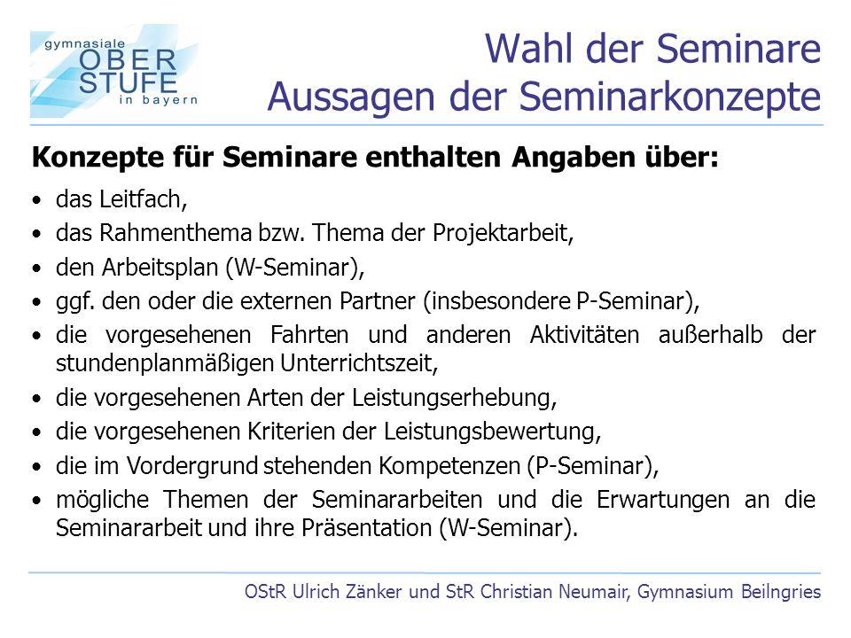 Wahl der Seminare Aussagen der Seminarkonzepte OStR Ulrich Zänker und StR Christian Neumair, Gymnasium Beilngries Konzepte für Seminare enthalten Anga