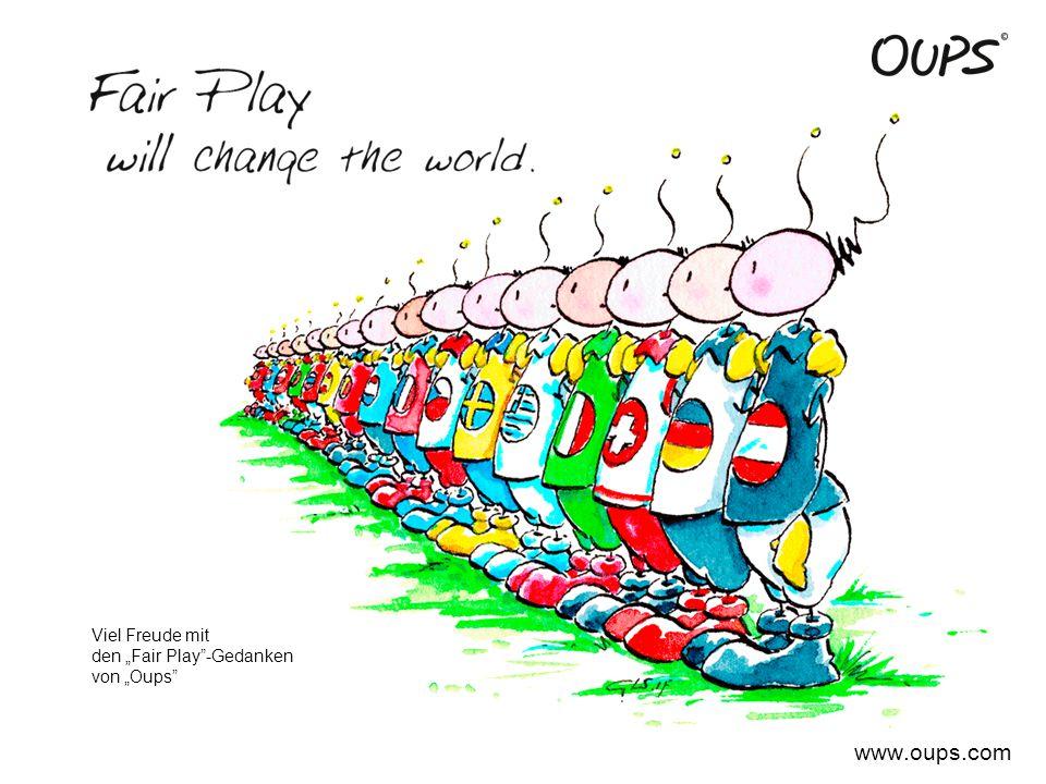 """www.oups.com Viel Freude mit den """"Fair Play""""-Gedanken von """"Oups"""""""