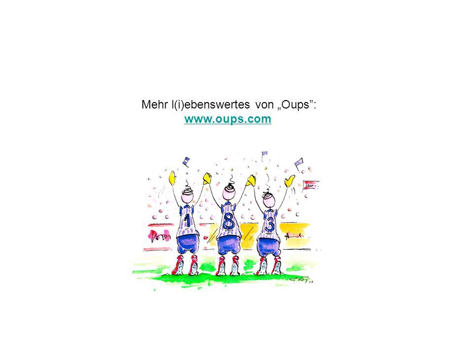"""Mehr l(i)ebenswertes von """"Oups"""": www.oups.com"""