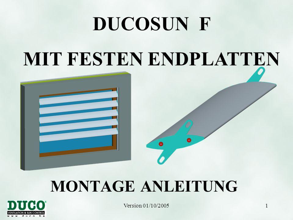 Version 01/10/20051 MONTAGE ANLEITUNG DUCOSUN F MIT FESTEN ENDPLATTEN