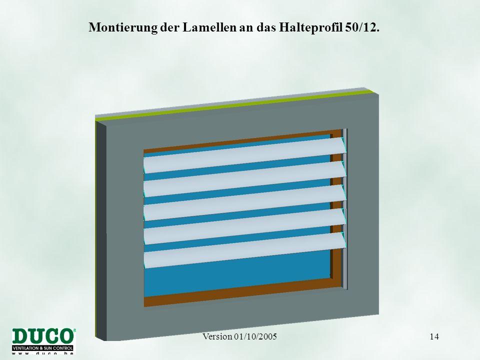 Version 01/10/200514 Montierung der Lamellen an das Halteprofil 50/12.