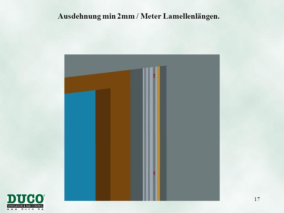 Version 01/10/200517 Ausdehnung min 2mm / Meter Lamellenlängen.