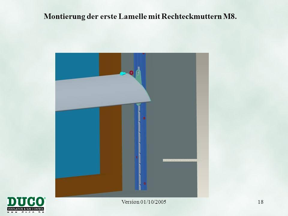 Version 01/10/200518 Montierung der erste Lamelle mit Rechteckmuttern M8.