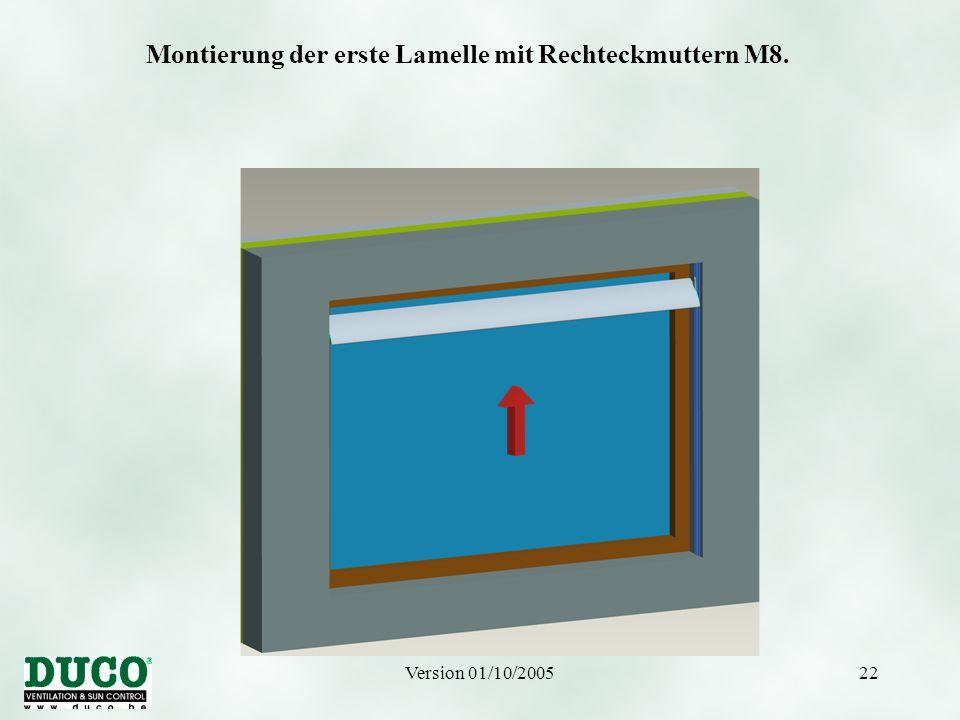 Version 01/10/200522 Montierung der erste Lamelle mit Rechteckmuttern M8.