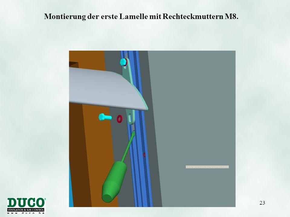 Version 01/10/200523 Montierung der erste Lamelle mit Rechteckmuttern M8.