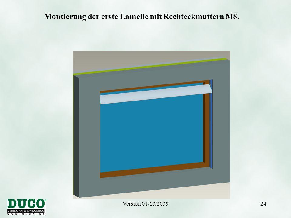 Version 01/10/200524 Montierung der erste Lamelle mit Rechteckmuttern M8.