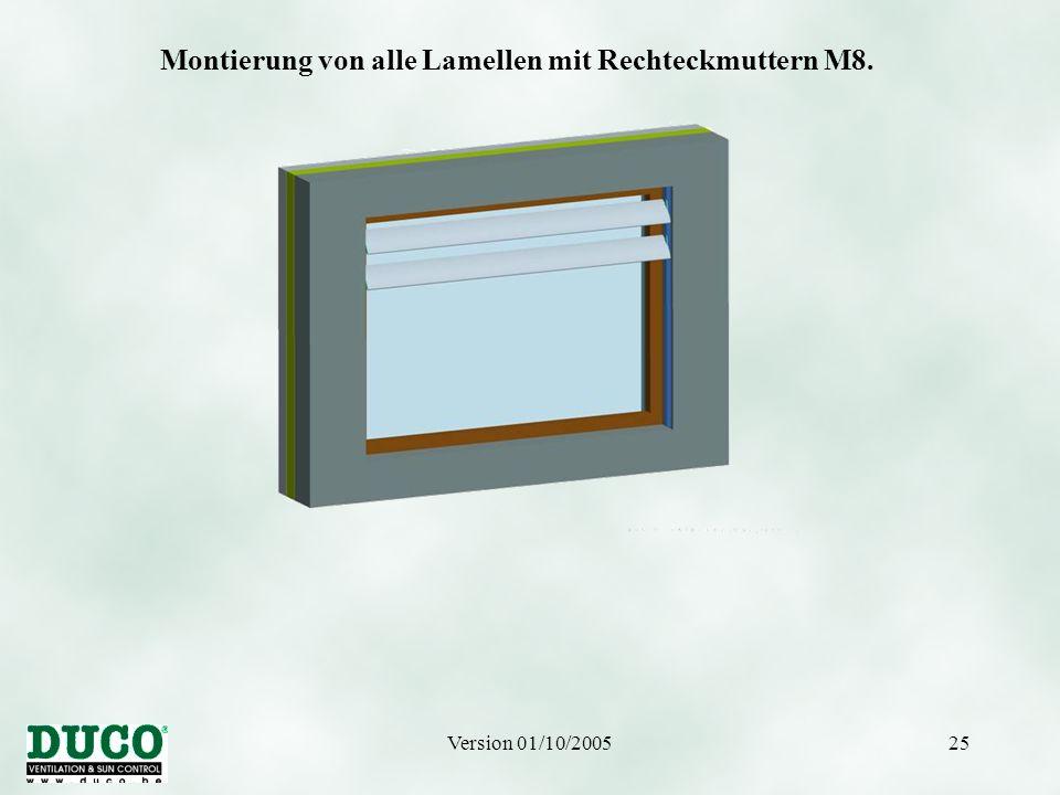 Version 01/10/200525 Montierung von alle Lamellen mit Rechteckmuttern M8.