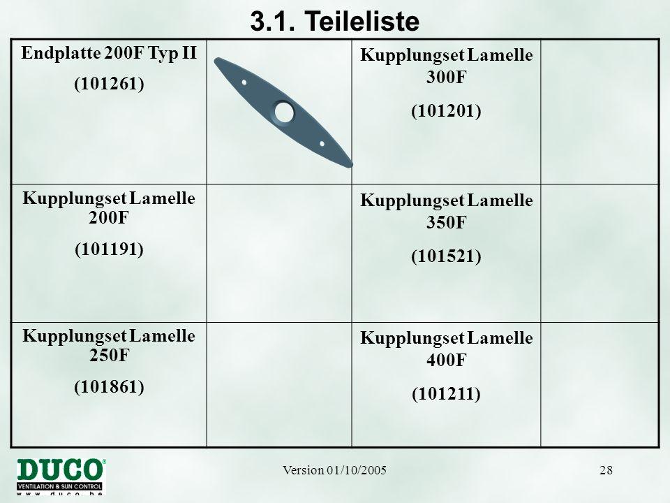 Version 01/10/200528 3.1. Teileliste Endplatte 200F Typ II (101261) Kupplungset Lamelle 300F (101201) Kupplungset Lamelle 200F (101191) Kupplungset La