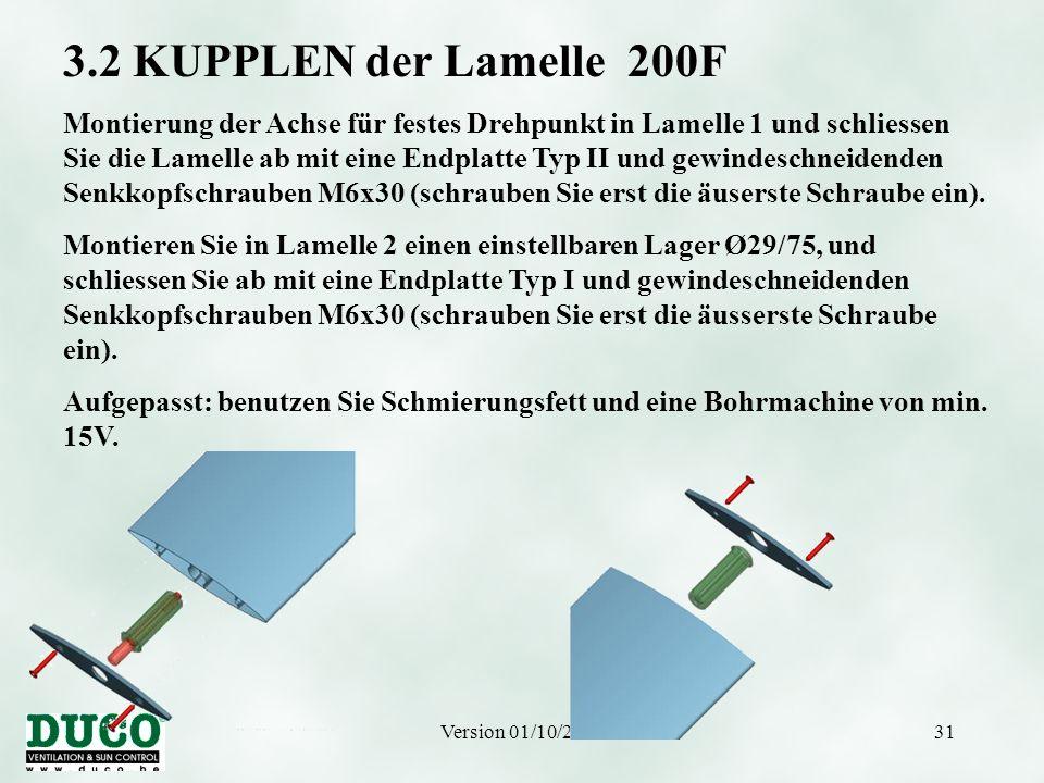 Version 01/10/200531 3.2 KUPPLEN der Lamelle 200F Montierung der Achse für festes Drehpunkt in Lamelle 1 und schliessen Sie die Lamelle ab mit eine En