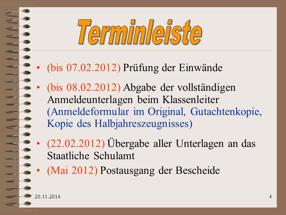 3 (26.11..2014) allgemeine Beratung (bis 14.01.2012) individuelle Beratung (bis 26.01.2012) Erstellung der Grundschulgutachten (27.01.2012) Ausgabe de