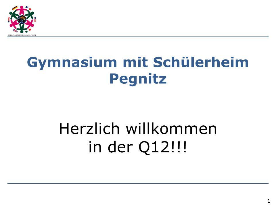 Gymnasium mit Schülerheim Pegnitz Herzlich willkommen in der Q12!!! 1